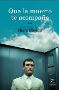 Que la muerte te acompañe de Risto Mejide