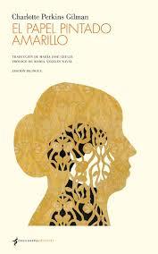 El papel pintado amarillo de Charlotte Perkins Gilman